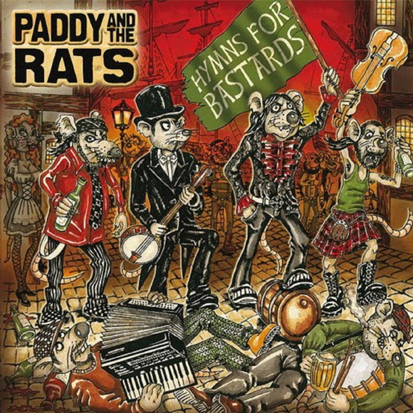 Paddy and the Rats – Hymns For Bastards